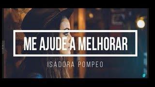 Me Ajude a Melhorar - Isadora Pompeo - Cover ????