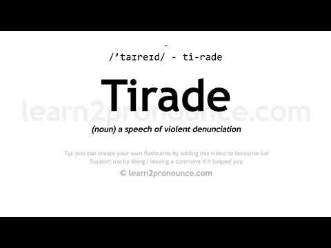 Tirade pronunciation and definition
