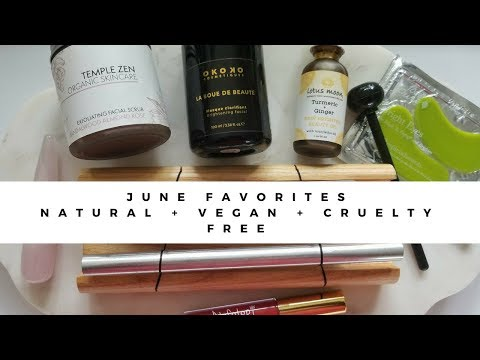 June Favorites 2018 | Natural & Organic Skin Care + Green Beauty + Vegan & Cruelty Free