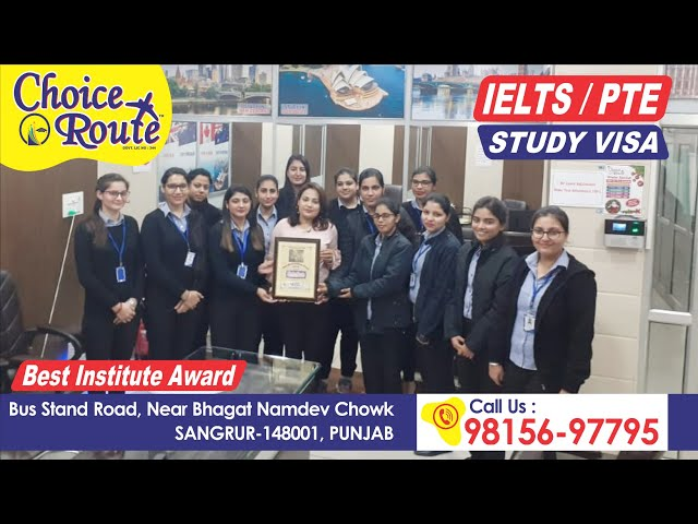 Choice Route best IELTS/PTE/Visa consultants award winning video
