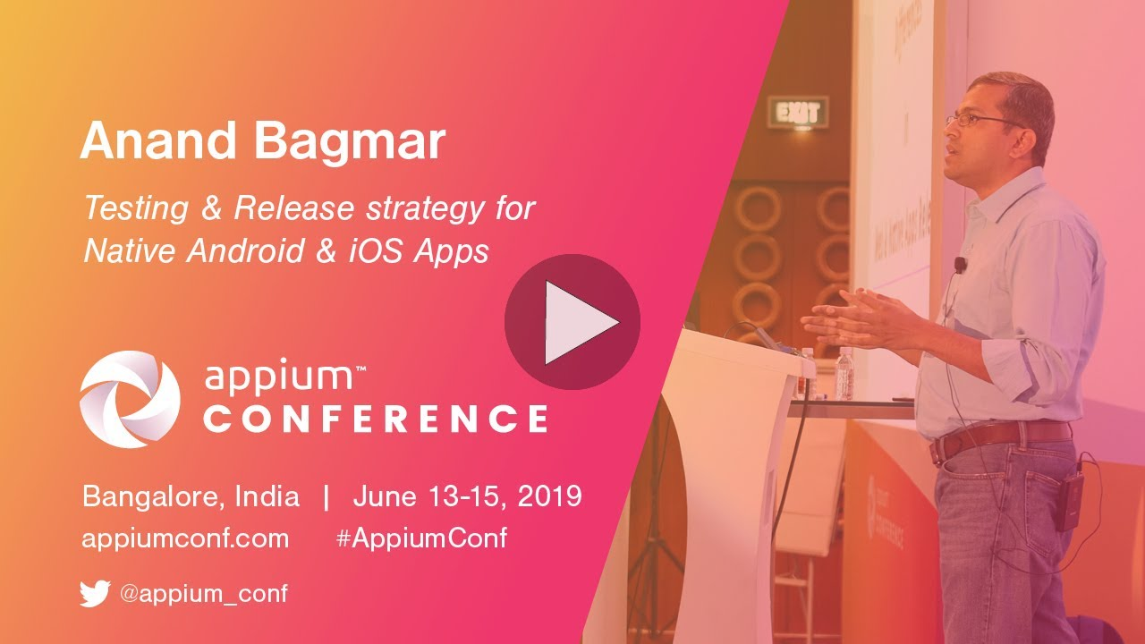 Appium Conf 2019 - Testing & Release strategy for Native
