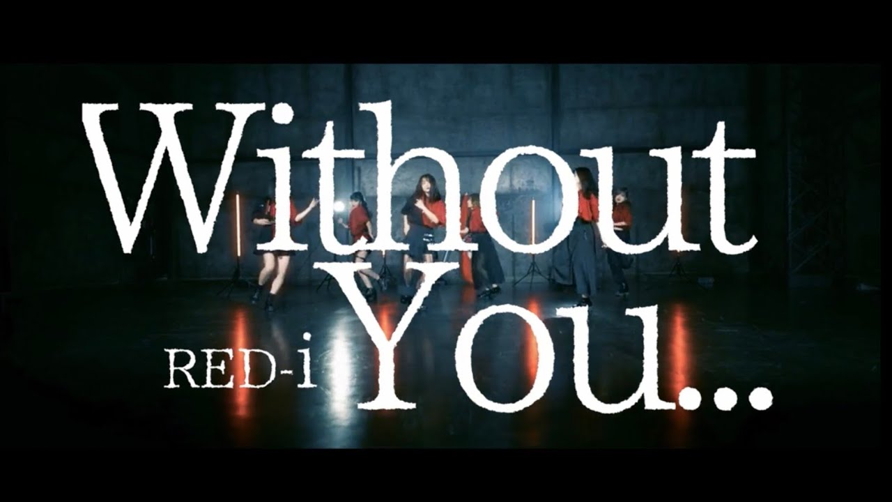 RED-i – Without You…