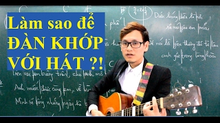(GPT guitar school) BÀI 5b Cách đàn khớp với hát dễ nhất