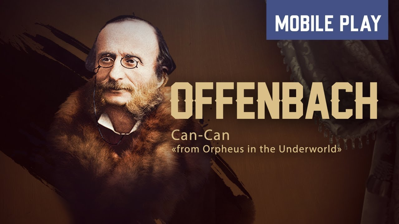 Offenbach Can Can From Orpheus In The Underworld Play Footage Pianista Mobile Youtube