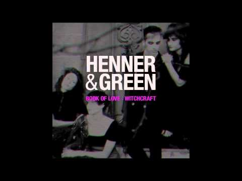 Book of Love  Witchcraft Henner & Green Remix 2010