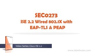 LabMinutes# SEC0273 - ISE 2.2 Wired 802.1X with EAP-TLS and PEAP