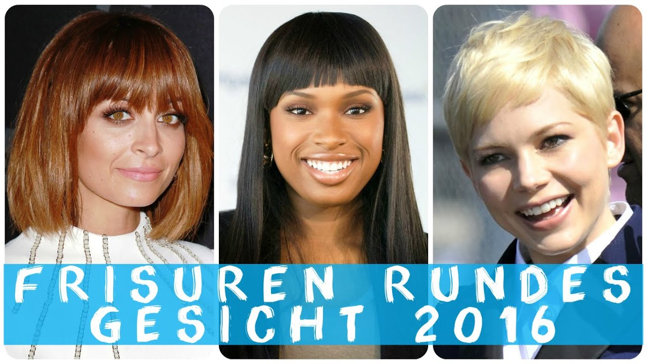 Frisuren Rundes Gesicht 2016 Youtube