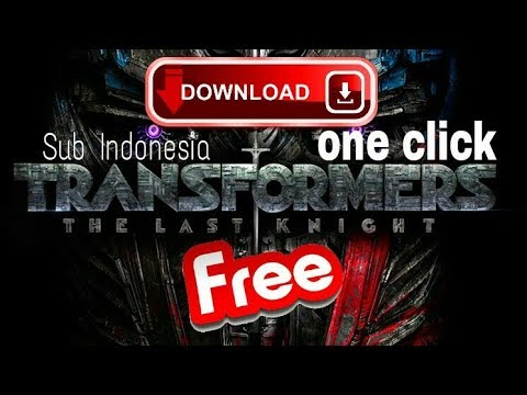 Cara download film transformers the last knight 2017 subtitle indonesia(GRATIS) 1× klik