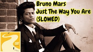 Bruno Mars - Just The Way You Are | SLOWED