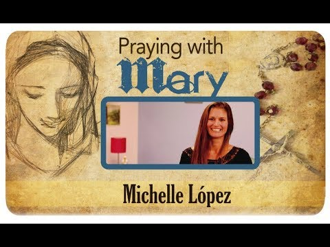 Praying with Mary: Michelle López