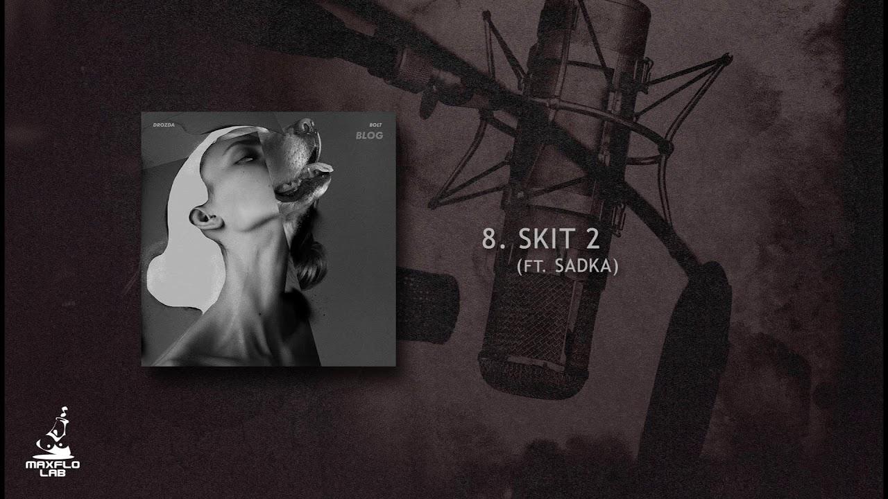 Drozda – 08 skit2 ft. Sadka (MaxFloLab) prod. Bolt