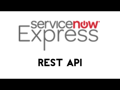 ServiceNow Express: REST API