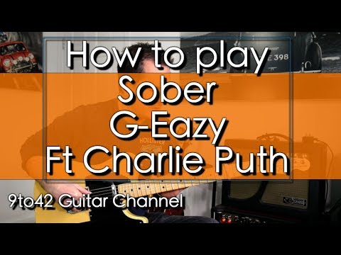 How To Play Sober G Eazy Charlie Puth Guitar Lesson Youtube