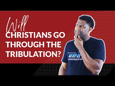 Will Christians go Through the Tribulation? | END TIMES SERIES