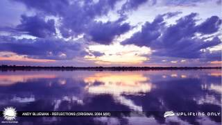 Andy Blueman - Reflections (Original 2004 Mix) [As Played on Uplifting Only 096]