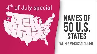 Names of 50 US States with American Accent - American English Pronunciation