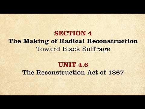 MOOC   The Reconstruction Act 1867   The Civil War and Reconstruction, 1865-1890   3.4.6