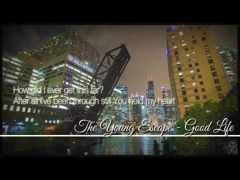 The Young Escape - Good Life lyrics