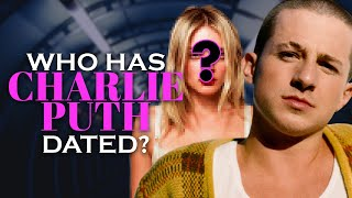 Who has Charlie Puth dated? Charlie Puth's Dating History