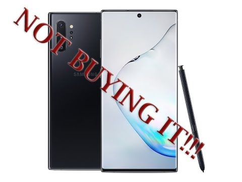 Why I am Not Buying The Samsung Note 10