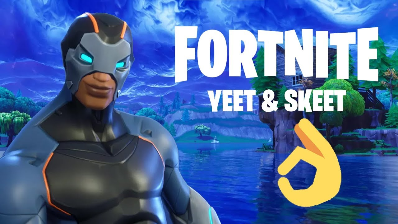 Fortnite Yeet Skeet