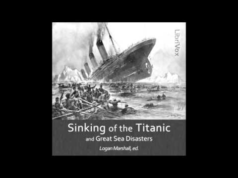 The Sinking of the Titanic and Great Sea Disasters (FULL Audiobook)