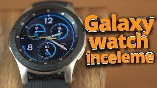 Samsung Galaxy Watch inceleme - Akıllı saatlerin kralı geldi mi?