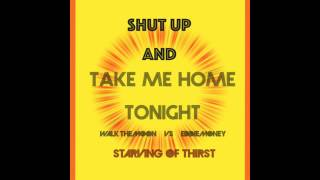 Shut Up and Take Me Home Tonight