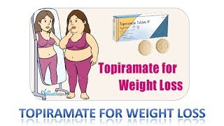 Topiramate for Weight Loss