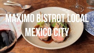 Máximo Bistrot Local: A Labor of Love - Mexico's Essential Eats