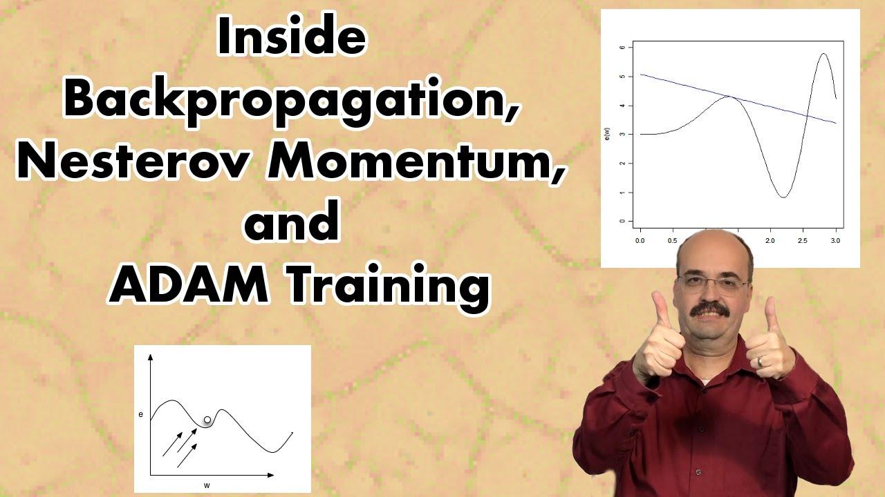 Backpropagation, Nesterov Momentum, and ADAM Training
