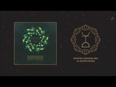 Kaiser Souzai - Amun Re (Original Mix)