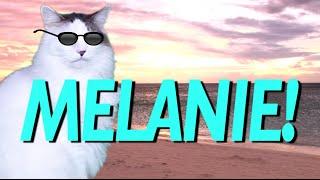HAPPY BIRTHDAY MELANIE! - EPIC CAT Happy Birthday Song