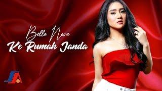 Download lagu Bella Nova - Ke Rumah Janda (Official Video Lyric)