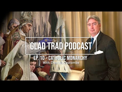 Catholic Monarchy with Charles Coulombe *AUDIO ONLY*