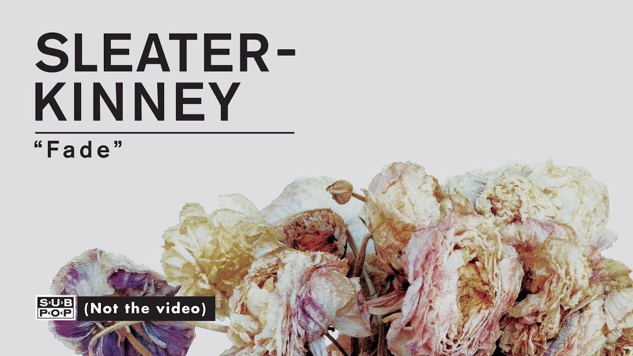 sleater-kinney-fade-sub-pop