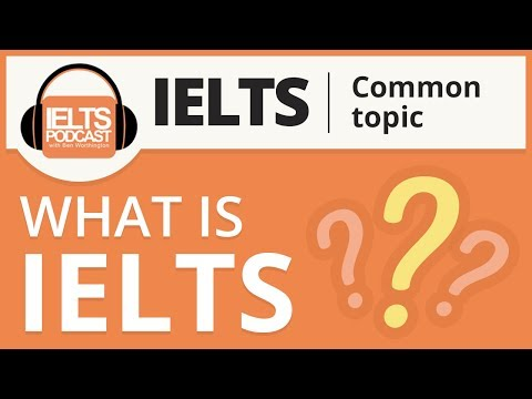 What is IELTS? (International English Language Testing System) and how YOU can pass.