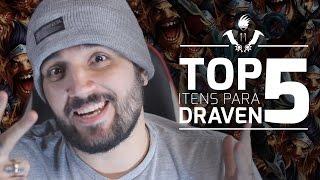 TOP 5 - Itens mais importantes para Draven com BrTT