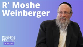 Rabbi Moshe Weinberger - Meaningful People #11