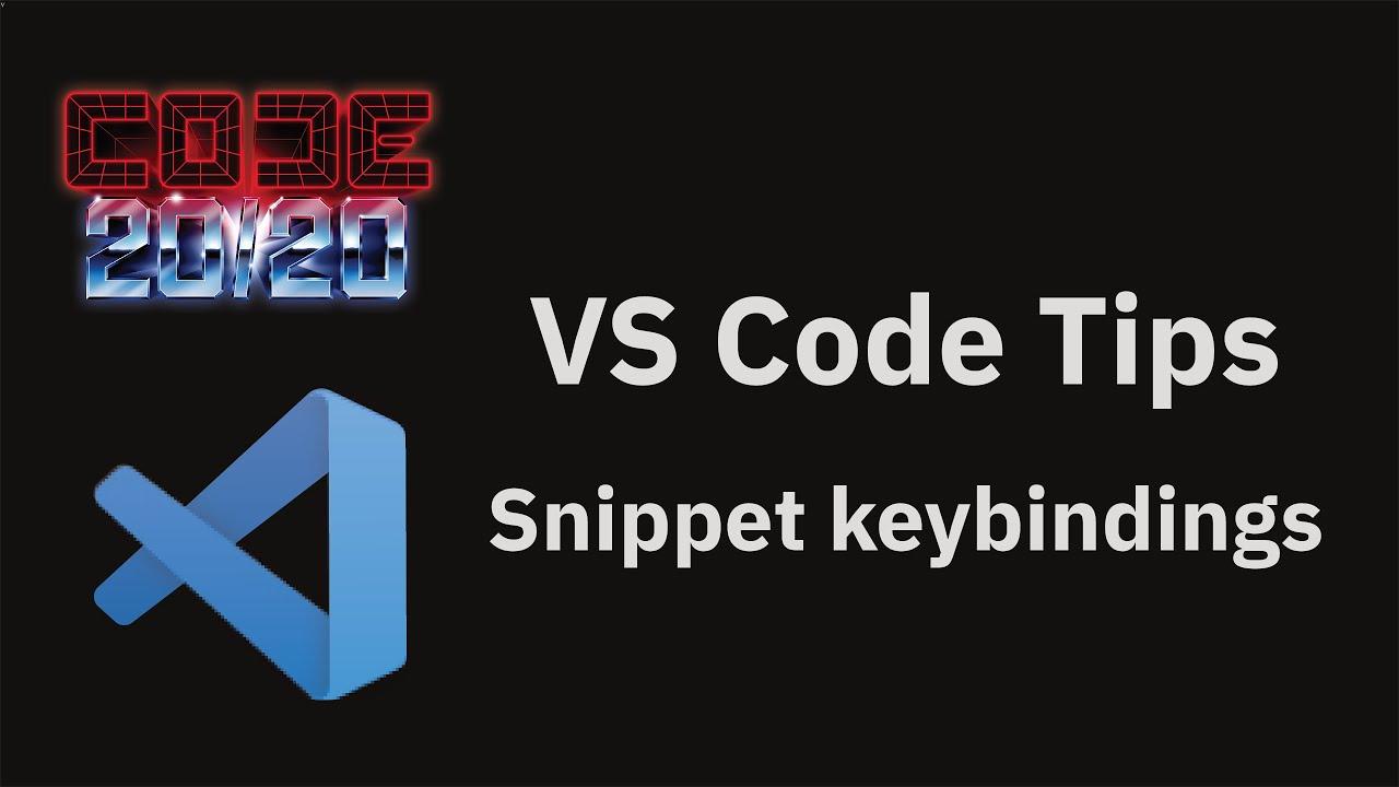 Snippet keybindings