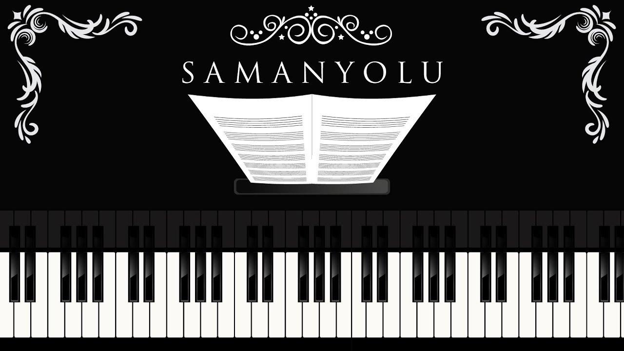 Samanyolu ( Bir şarkısın sen ) Piyano
