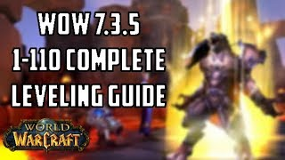 [WoW: Legion] WoW 7.3.5 Leveling Guide - How To Level 1-110 Fast