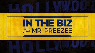 IN THE BIZ w/ Mr. Preezee (Producer, Artist & DJ) - Episode 103