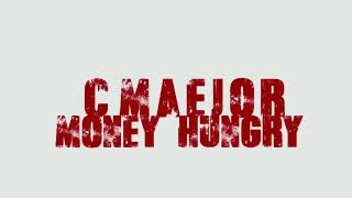CMaejor-Money Hungry (Official Video)