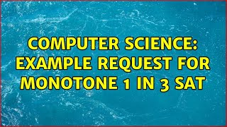 Download Computer Science: Example request for Monotone 1 in 3 SAT