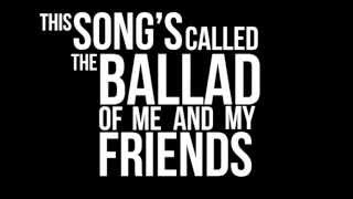 Frank Turner - Ballad of Me and My Friends