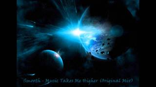 Smooth - Music Takes Me Higher (Original Mix)