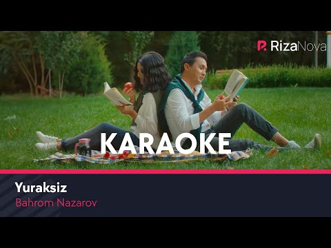 Bahrom Nazarov - Yuraksiz (karaoke version)