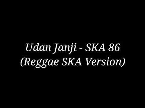 Udan Janji - SKA 86 (Reggae SKA Version)(Lyrics)🎵