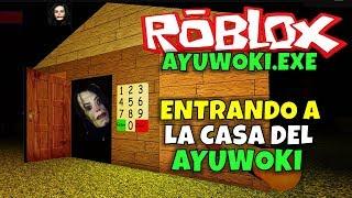 ENTERING THE AYUWOKI HOUSE! ROBLOX: AYUWOKI. Exe